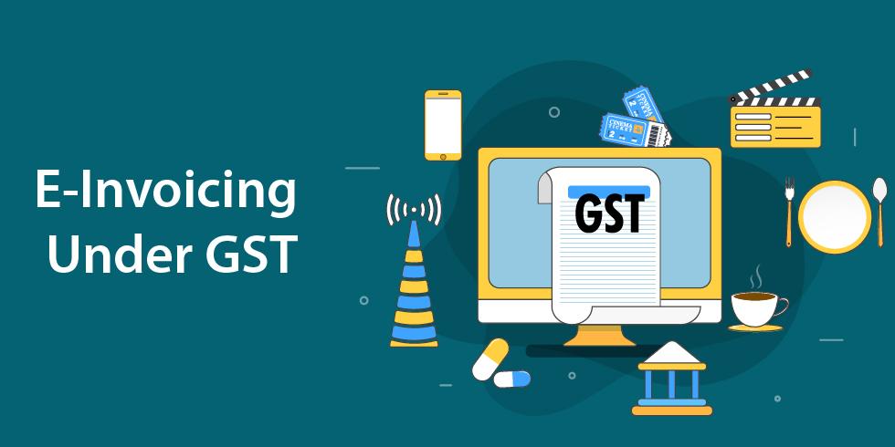 E-Invoicing Under GST Law